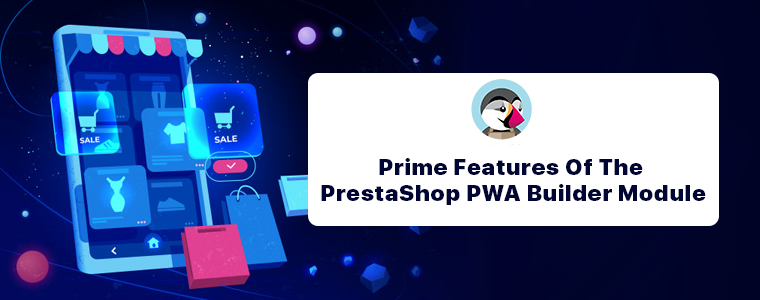 prime-fetaures-of-prestashop-pwa-mobile-apps