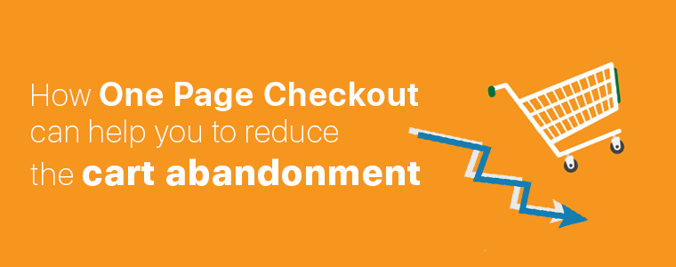 How-One-Page-Checkout-can-help-you-to-reduce-the-cart-abandonment