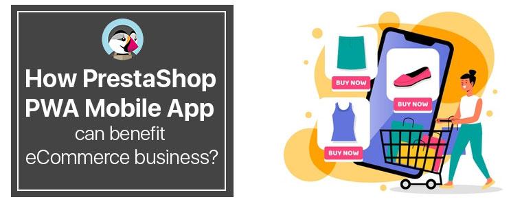 How-PrestaShop-PWA-Mobile-App-can-benefit-eCommerce-business