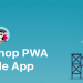 Prestashop-pwa-mobile-app