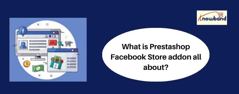 Prestashop Facebook Store Addon Knowband